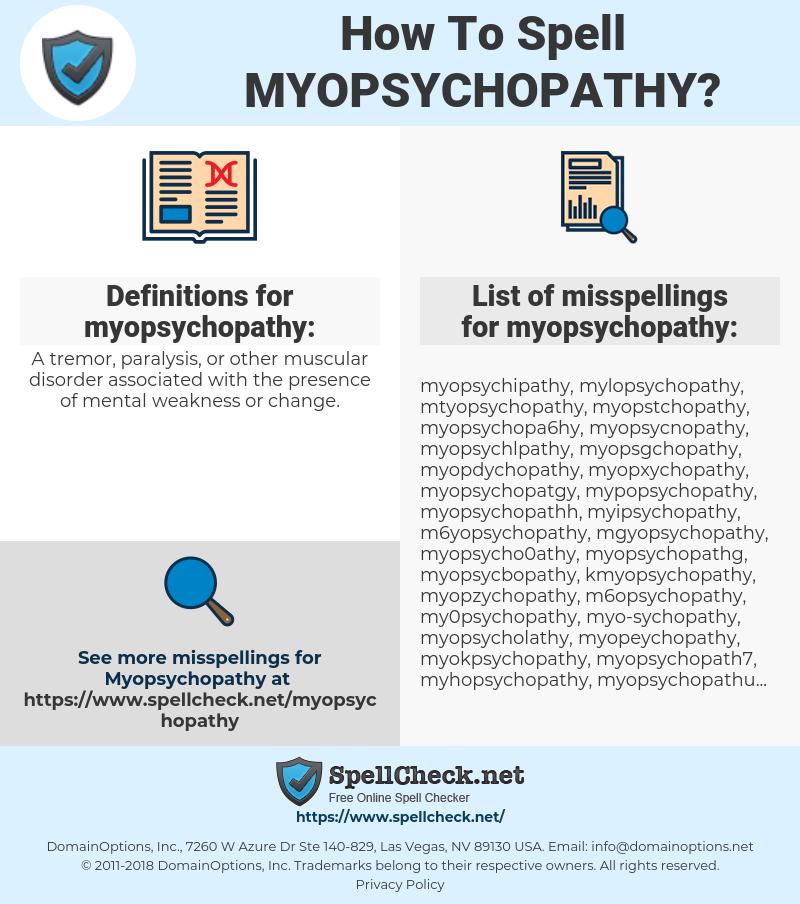 myopsychopathy, spellcheck myopsychopathy, how to spell myopsychopathy, how do you spell myopsychopathy, correct spelling for myopsychopathy
