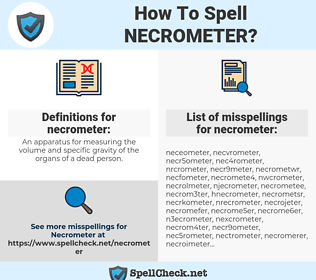 necrometer, spellcheck necrometer, how to spell necrometer, how do you spell necrometer, correct spelling for necrometer