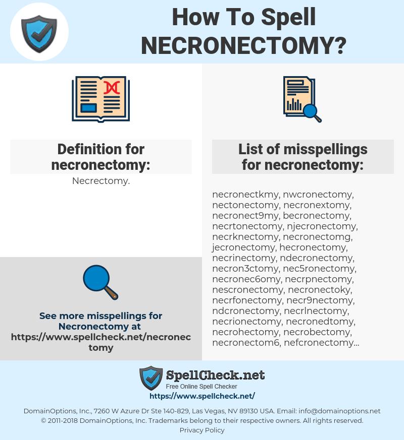 necronectomy, spellcheck necronectomy, how to spell necronectomy, how do you spell necronectomy, correct spelling for necronectomy