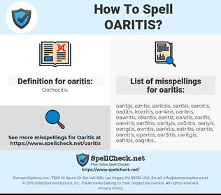 oaritis, spellcheck oaritis, how to spell oaritis, how do you spell oaritis, correct spelling for oaritis