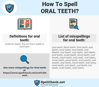 oral teeth, spellcheck oral teeth, how to spell oral teeth, how do you spell oral teeth, correct spelling for oral teeth