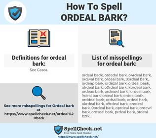 ordeal bark, spellcheck ordeal bark, how to spell ordeal bark, how do you spell ordeal bark, correct spelling for ordeal bark