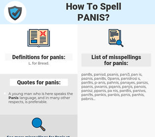 panis, spellcheck panis, how to spell panis, how do you spell panis, correct spelling for panis