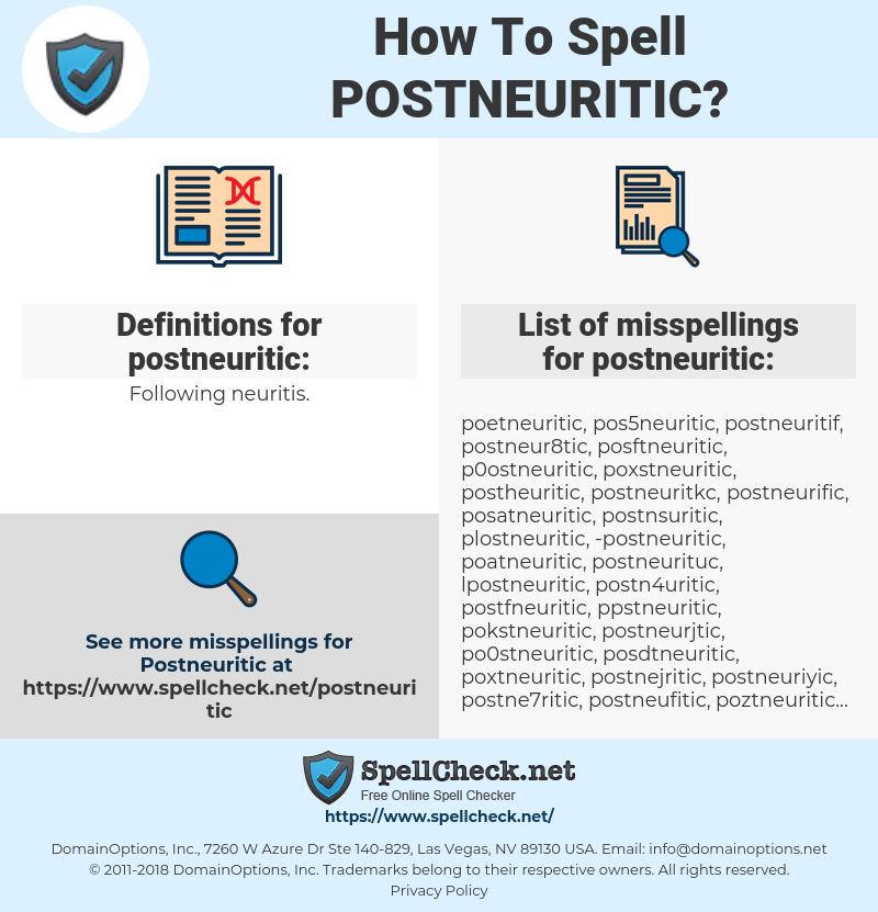 postneuritic, spellcheck postneuritic, how to spell postneuritic, how do you spell postneuritic, correct spelling for postneuritic