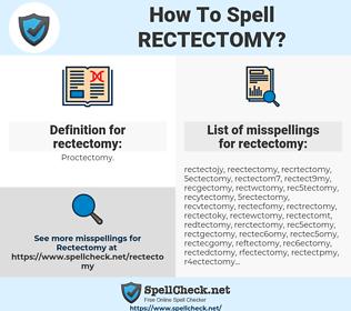 rectectomy, spellcheck rectectomy, how to spell rectectomy, how do you spell rectectomy, correct spelling for rectectomy