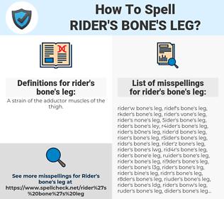 rider's bone's leg, spellcheck rider's bone's leg, how to spell rider's bone's leg, how do you spell rider's bone's leg, correct spelling for rider's bone's leg