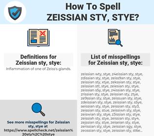 Zeissian sty, stye, spellcheck Zeissian sty, stye, how to spell Zeissian sty, stye, how do you spell Zeissian sty, stye, correct spelling for Zeissian sty, stye