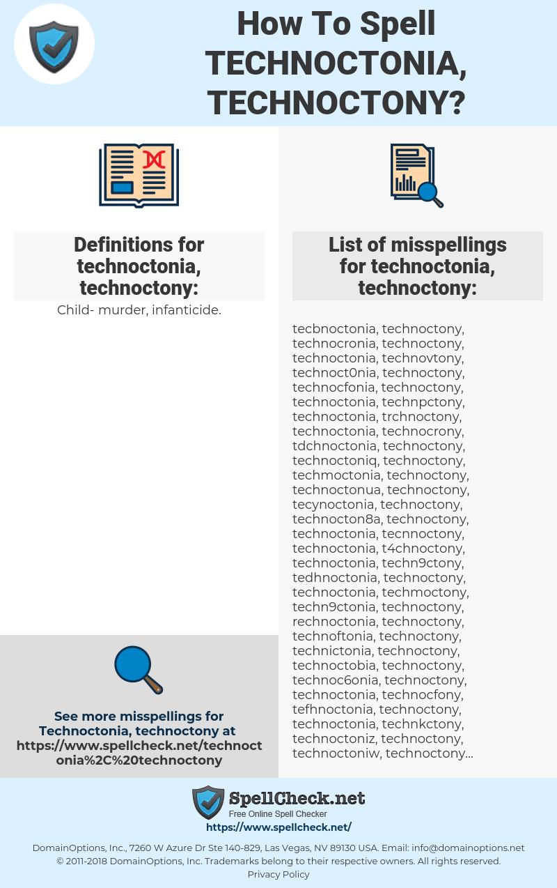 technoctonia, technoctony, spellcheck technoctonia, technoctony, how to spell technoctonia, technoctony, how do you spell technoctonia, technoctony, correct spelling for technoctonia, technoctony