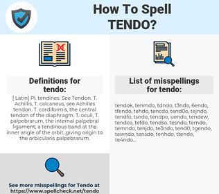 tendo, spellcheck tendo, how to spell tendo, how do you spell tendo, correct spelling for tendo