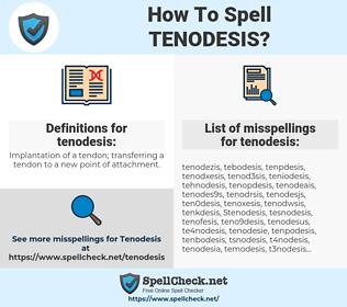 tenodesis, spellcheck tenodesis, how to spell tenodesis, how do you spell tenodesis, correct spelling for tenodesis