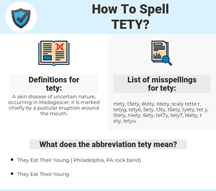 tety, spellcheck tety, how to spell tety, how do you spell tety, correct spelling for tety