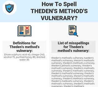 Theden's method's vulnerary, spellcheck Theden's method's vulnerary, how to spell Theden's method's vulnerary, how do you spell Theden's method's vulnerary, correct spelling for Theden's method's vulnerary