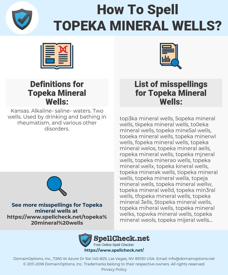Topeka Mineral Wells, spellcheck Topeka Mineral Wells, how to spell Topeka Mineral Wells, how do you spell Topeka Mineral Wells, correct spelling for Topeka Mineral Wells
