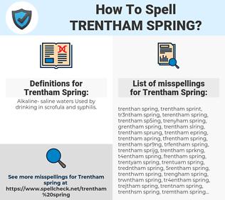 Trentham Spring, spellcheck Trentham Spring, how to spell Trentham Spring, how do you spell Trentham Spring, correct spelling for Trentham Spring