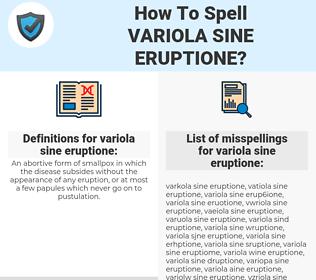 variola sine eruptione, spellcheck variola sine eruptione, how to spell variola sine eruptione, how do you spell variola sine eruptione, correct spelling for variola sine eruptione