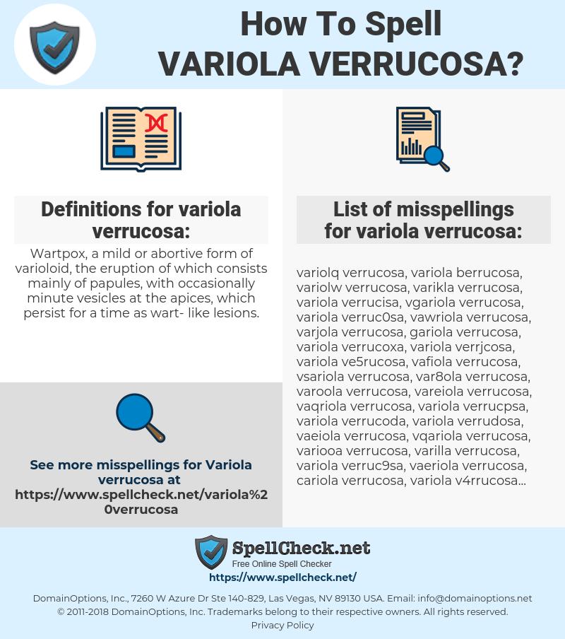 variola verrucosa, spellcheck variola verrucosa, how to spell variola verrucosa, how do you spell variola verrucosa, correct spelling for variola verrucosa