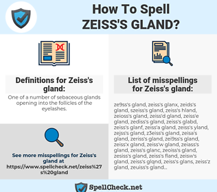 Zeiss's gland, spellcheck Zeiss's gland, how to spell Zeiss's gland, how do you spell Zeiss's gland, correct spelling for Zeiss's gland
