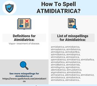 Atmidiatrica, spellcheck Atmidiatrica, how to spell Atmidiatrica, how do you spell Atmidiatrica, correct spelling for Atmidiatrica