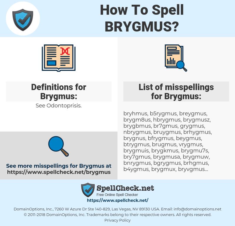 Brygmus, spellcheck Brygmus, how to spell Brygmus, how do you spell Brygmus, correct spelling for Brygmus