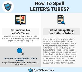 Leiter's Tubes, spellcheck Leiter's Tubes, how to spell Leiter's Tubes, how do you spell Leiter's Tubes, correct spelling for Leiter's Tubes