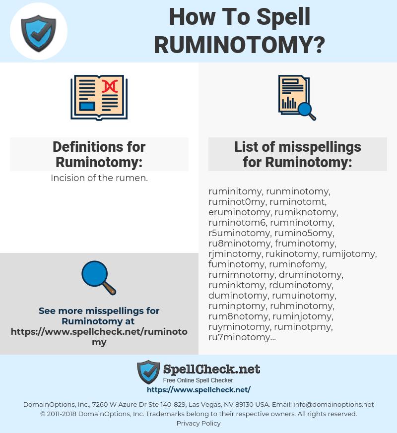 Ruminotomy, spellcheck Ruminotomy, how to spell Ruminotomy, how do you spell Ruminotomy, correct spelling for Ruminotomy