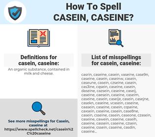 casein, caseine, spellcheck casein, caseine, how to spell casein, caseine, how do you spell casein, caseine, correct spelling for casein, caseine