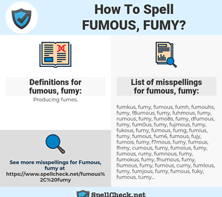 fumous, fumy, spellcheck fumous, fumy, how to spell fumous, fumy, how do you spell fumous, fumy, correct spelling for fumous, fumy