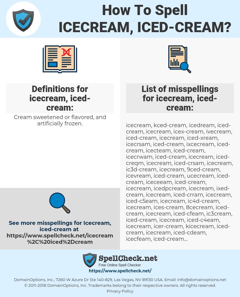 icecream, iced-cream, spellcheck icecream, iced-cream, how to spell icecream, iced-cream, how do you spell icecream, iced-cream, correct spelling for icecream, iced-cream