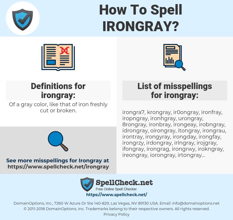 irongray, spellcheck irongray, how to spell irongray, how do you spell irongray, correct spelling for irongray