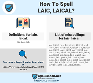 laic, laical, spellcheck laic, laical, how to spell laic, laical, how do you spell laic, laical, correct spelling for laic, laical