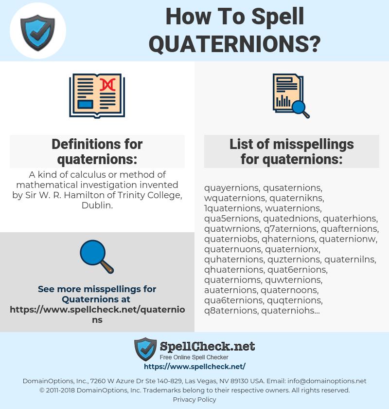 quaternions, spellcheck quaternions, how to spell quaternions, how do you spell quaternions, correct spelling for quaternions
