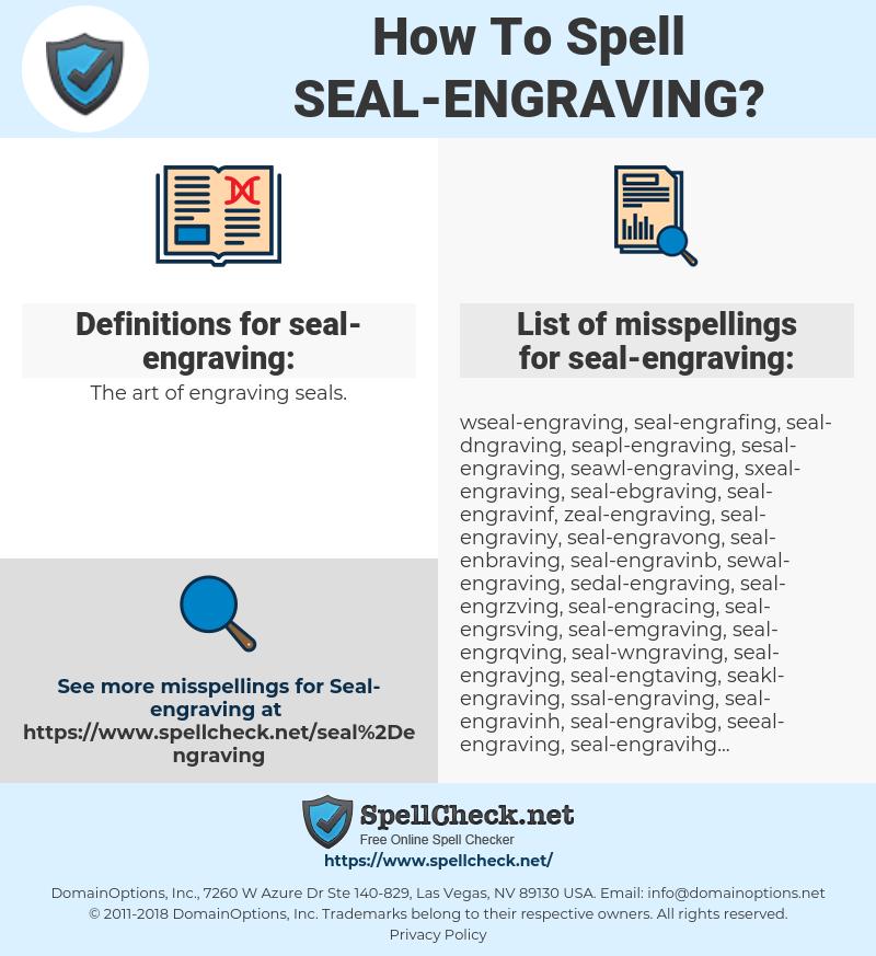seal-engraving, spellcheck seal-engraving, how to spell seal-engraving, how do you spell seal-engraving, correct spelling for seal-engraving