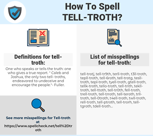 tell-troth, spellcheck tell-troth, how to spell tell-troth, how do you spell tell-troth, correct spelling for tell-troth