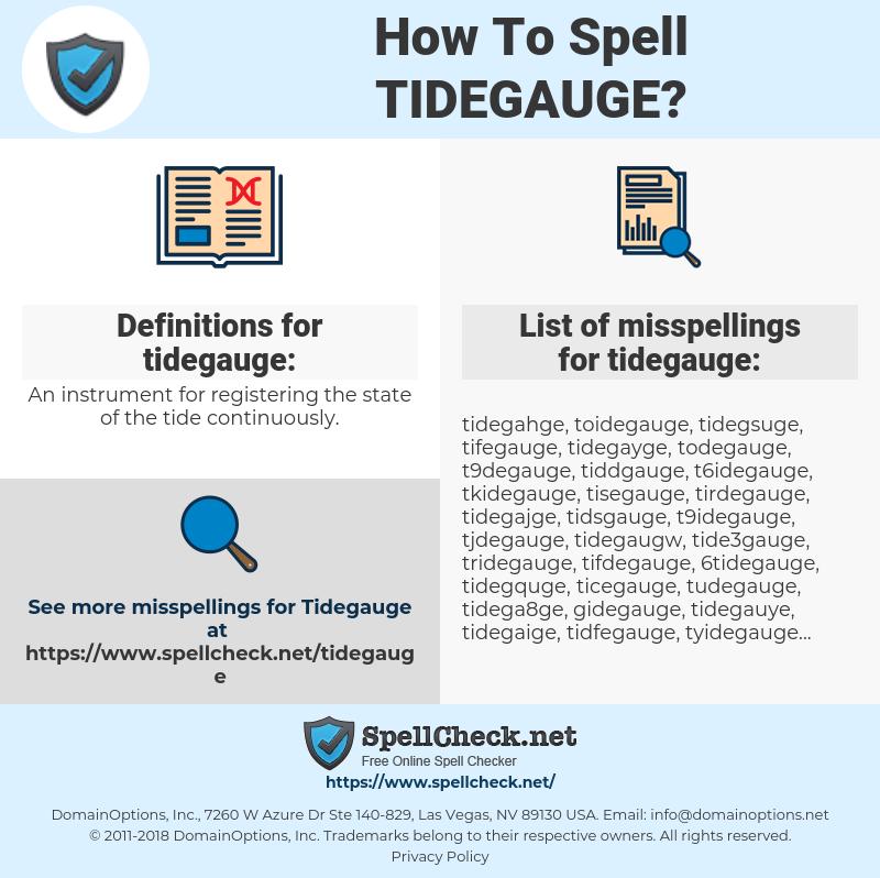tidegauge, spellcheck tidegauge, how to spell tidegauge, how do you spell tidegauge, correct spelling for tidegauge