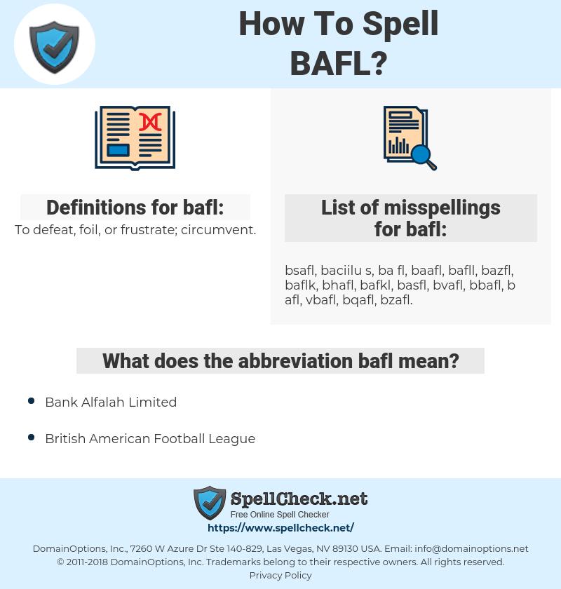 bafl, spellcheck bafl, how to spell bafl, how do you spell bafl, correct spelling for bafl