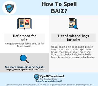 baiz, spellcheck baiz, how to spell baiz, how do you spell baiz, correct spelling for baiz