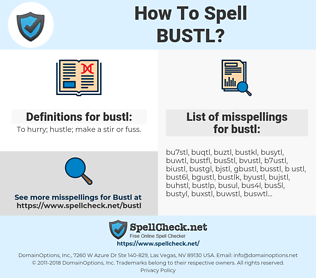 bustl, spellcheck bustl, how to spell bustl, how do you spell bustl, correct spelling for bustl