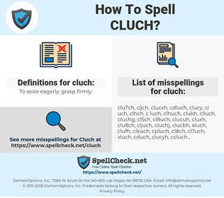 cluch, spellcheck cluch, how to spell cluch, how do you spell cluch, correct spelling for cluch