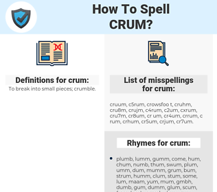 crum, spellcheck crum, how to spell crum, how do you spell crum, correct spelling for crum