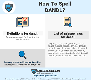 dandl, spellcheck dandl, how to spell dandl, how do you spell dandl, correct spelling for dandl
