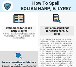 eolian harp, e. lyre, spellcheck eolian harp, e. lyre, how to spell eolian harp, e. lyre, how do you spell eolian harp, e. lyre, correct spelling for eolian harp, e. lyre