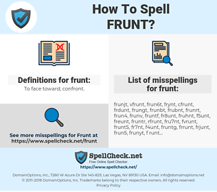 frunt, spellcheck frunt, how to spell frunt, how do you spell frunt, correct spelling for frunt