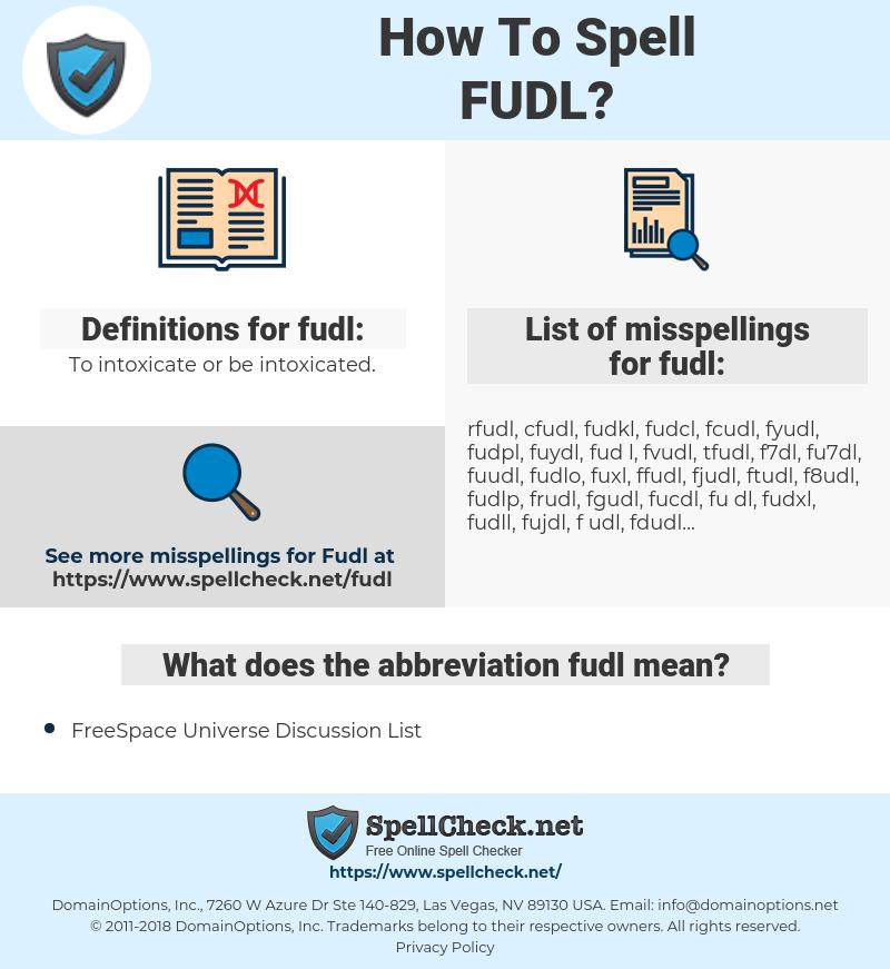 fudl, spellcheck fudl, how to spell fudl, how do you spell fudl, correct spelling for fudl