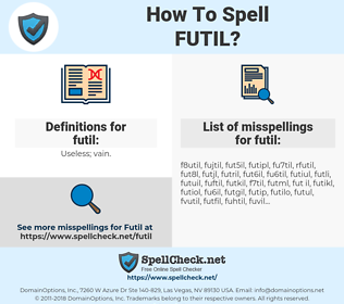 futil, spellcheck futil, how to spell futil, how do you spell futil, correct spelling for futil