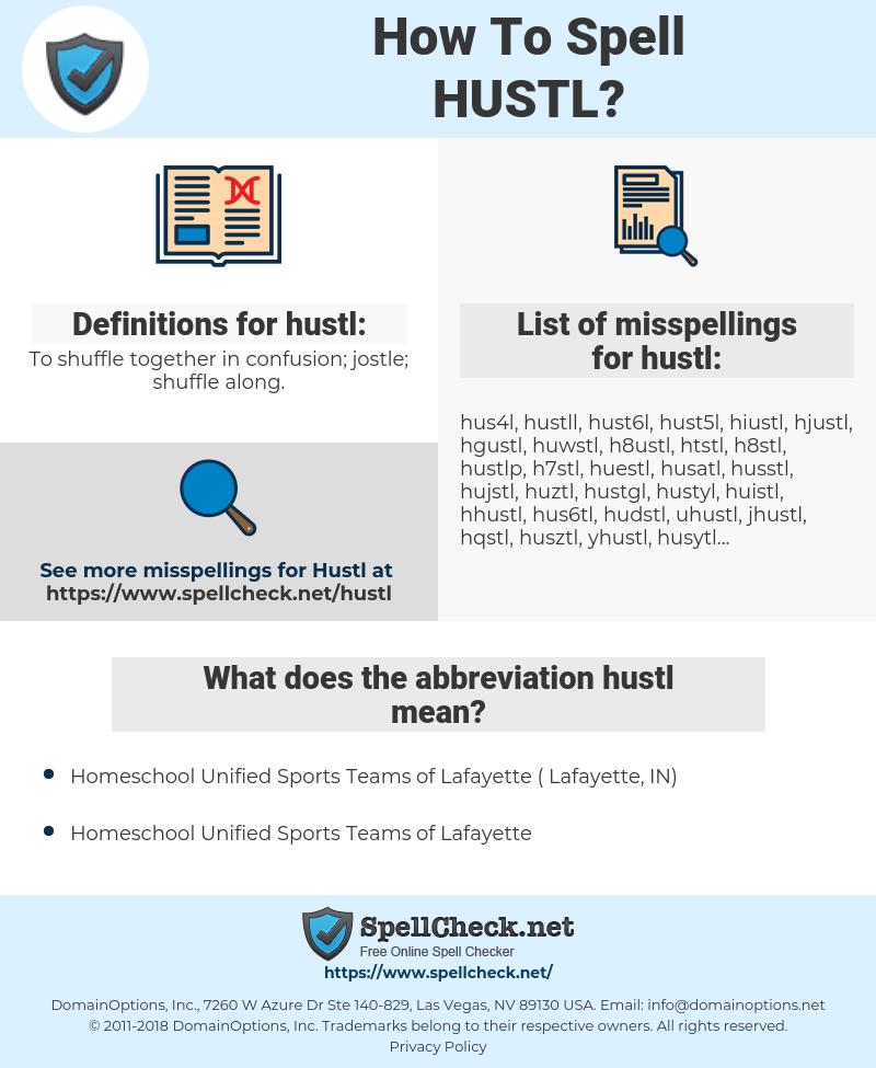 hustl, spellcheck hustl, how to spell hustl, how do you spell hustl, correct spelling for hustl