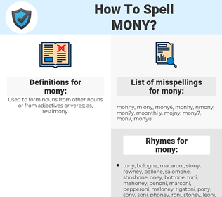 mony, spellcheck mony, how to spell mony, how do you spell mony, correct spelling for mony
