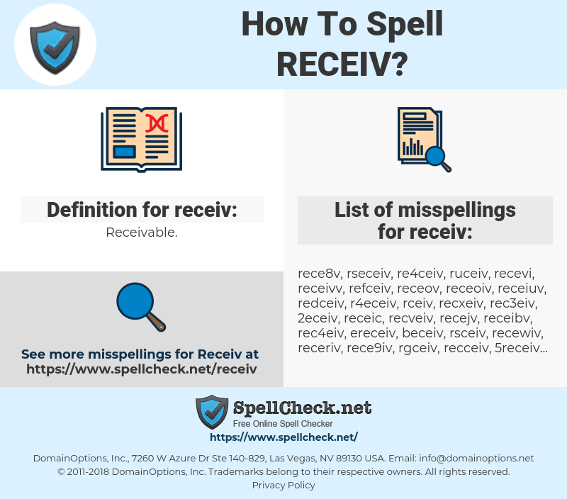 receiv, spellcheck receiv, how to spell receiv, how do you spell receiv, correct spelling for receiv