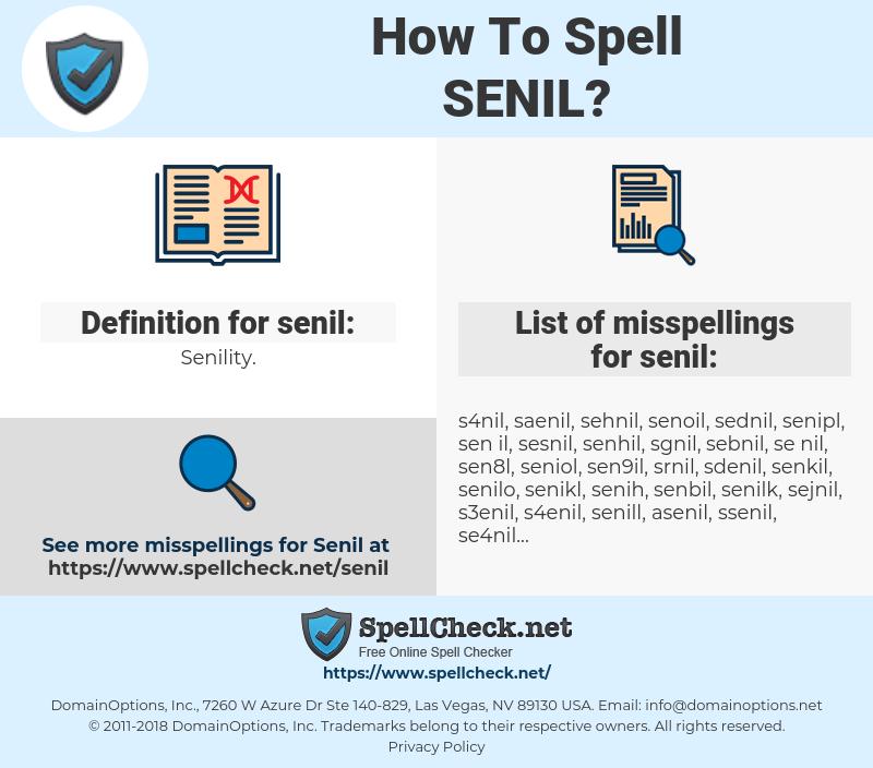 senil, spellcheck senil, how to spell senil, how do you spell senil, correct spelling for senil