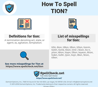 tion, spellcheck tion, how to spell tion, how do you spell tion, correct spelling for tion