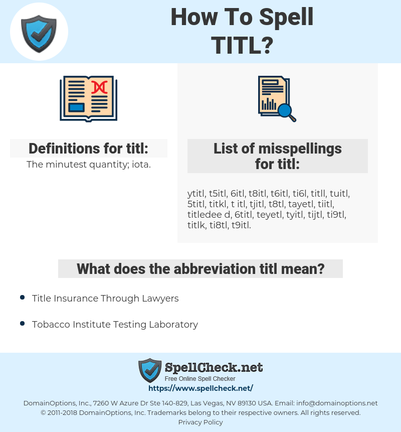 titl, spellcheck titl, how to spell titl, how do you spell titl, correct spelling for titl